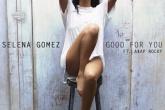 """[OFICIAL] Selena Gómez lanza nueva canción! """"Good For You"""" ft. A$AP Rocky"""