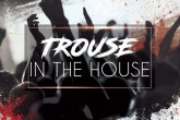Trouse in the House llega este fin de semana con 4 escenarios