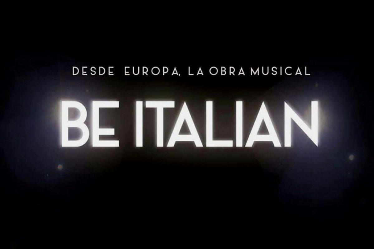 "Hoy gran estreno del musical ""Be Italian"""